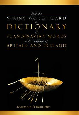 From the Viking Word-hoard: A Dictionary of Scandinavian Words in the Languages of Britain and Ireland