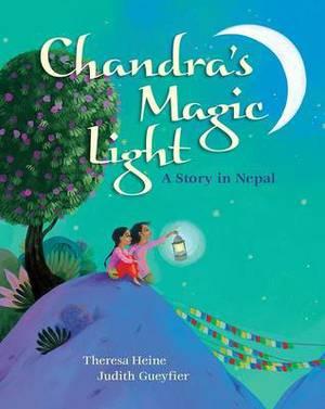 Chandra's Magic Light: A Story in Nepal