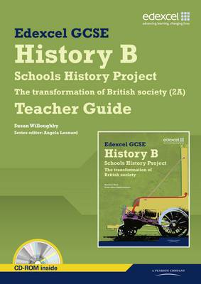 Edexcel GCSE History B: Schools History Project - Transformation British Society (2A) Teachers Guide