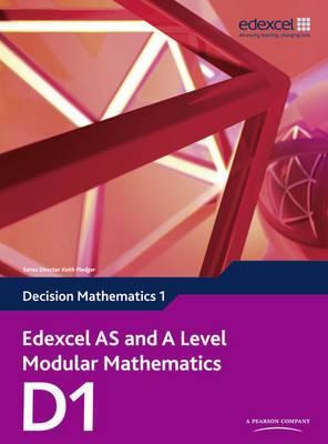 Edexcel AS and A Level Modular Mathematics Decision Mathematics 1 D1