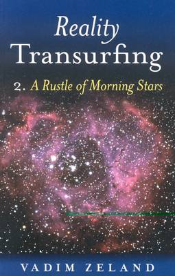Reality Transurfing 2: A Rustle of Morning Stars: 2