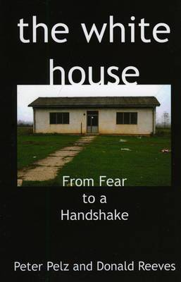 The White House: From Fear to a Handshake