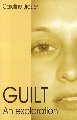 Guilt: An Exploration