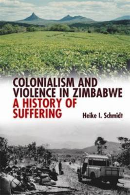 Colonialism and Violence in Zimbabwe: A History of Suffering