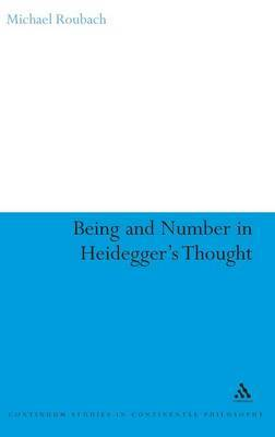 Being and Number in Heidegger's Thought: Overcoming Mathematics