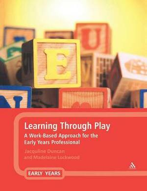 Learning Through Play: A Work-based Approach for the Early Years Professional