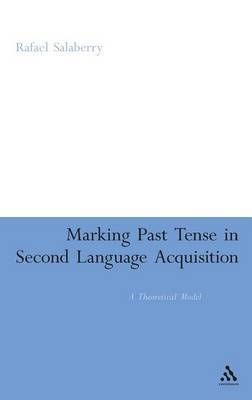 Marking Past Tense in Second Language Acquisition: A Theoretical Model
