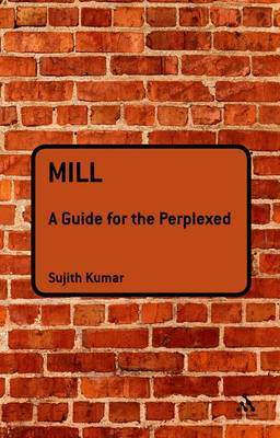 Mill: A Guide for the Perplexed