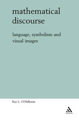 Mathematical Discourse: Language, Symbolism and Visual Images