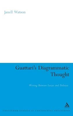 Guattari's Diagrammatic Thought: Writing Between Lacan and Deleuze