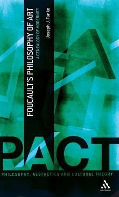 Foucault's Philosophy of Art: A Genealogy of Modernity
