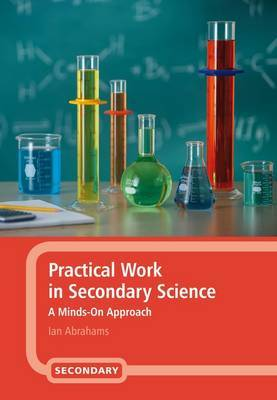 Practical Work in Secondary Science: A Minds-on Approach