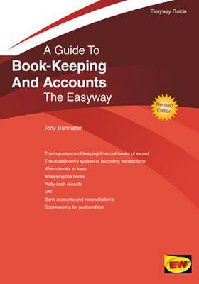 A Guide to Book-keeping and Accounts: The Easyway