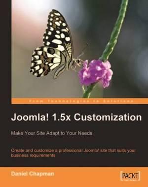 Joomla! 1.5x Customization: Make Your Site Adapt to Your Needs