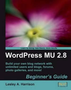 WordPress MU 2.8 - Beginner's Guide