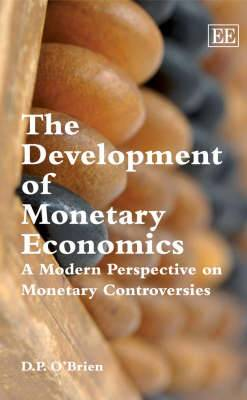 The Development of Monetary Economics: A Modern Perspective on Monetary Controversies