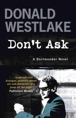 Don't Ask: A Dortmunder Mystery