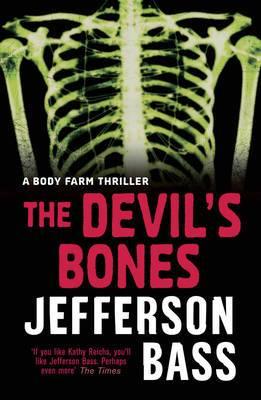 The Devil's Bones: A Body Farm Thriller