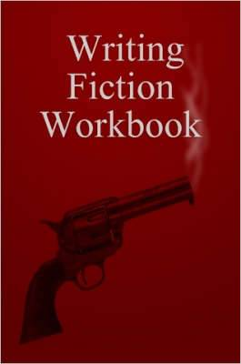 Writing Fiction Workbook