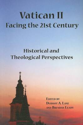 Vatican II: Facing the 21st Century - Historical and Theological Perspectives