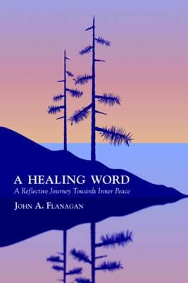 A Healing Word: Finding Inner Peace Through Scripture