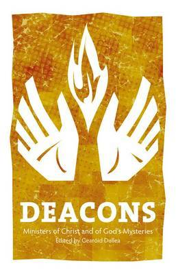 Deacons: Ministers of Christ and of God's Mysteries