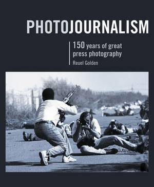 Photojournalism: 150 Years of Great Press Photography