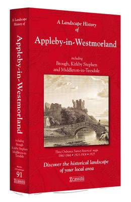 A Landscape History of Apleby-in-Westmorland (1860-1925) - LH3-091: Three Historical Ordnance Survey Maps