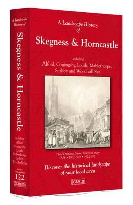 A Landscape History of Skegness & Horncastle (1824-1923) - LH3-122: Three Historical Ordnance Survey Maps