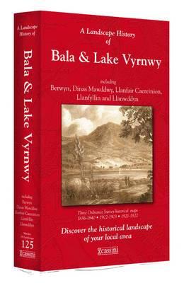 A Landscape History of Bala & Lake Vyrnwy (1836-1922) - LH3-125: Three Historical Ordnance Survey Maps