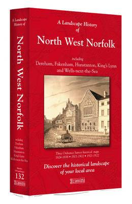 A Landscape History of North West Norfolk (1824-1922) - LH3-132: Three Historical Ordnance Survey Maps