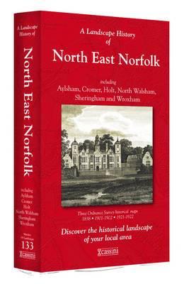 A Landscape History of North East Norfolk (1838-1922) - LH3-133: Three Historical Ordnance Survey Maps