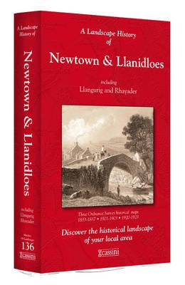 A Landscape History of Newtown & Llanidloes (1833-1923) - LH3-136: Three Historical Ordnance Survey Maps
