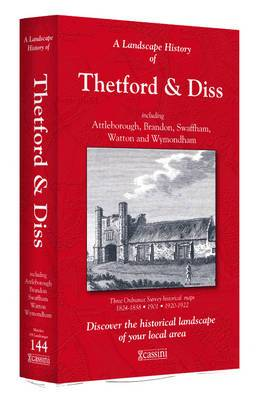 A Landscape History of Thetford & Diss (1824-1922) - LH3-144: Three Historical Ordnance Survey Maps