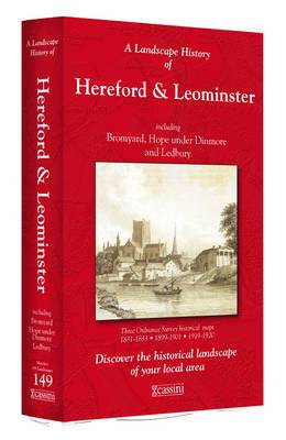 A Landscape History of Hereford & Leominster (1831-1920) - LH3-149: Three Historical Ordnance Survey Maps