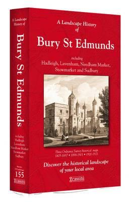 A Landscape History of Bury St Edmunds (1805-1921) - LH3-155: Three Historical Ordnance Survey Maps