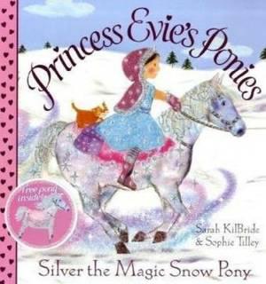 Princess Evie's Ponies: Silver the Magic Snow Pony