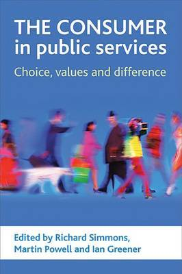 The Consumer in Public Services: Choice, Values and Difference