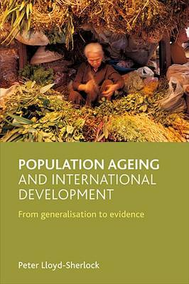 Population Ageing and International Development: From Generalisation to Evidence