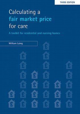 Calculating a Fair Market Price for Care: A Toolkit for Residential and Nursing Homes: 2008
