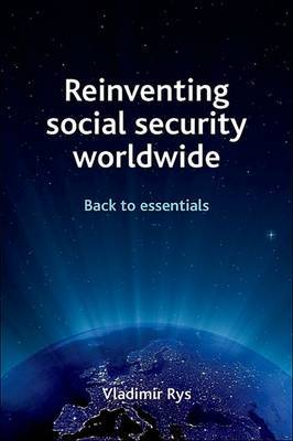 Reinventing Social Security Worldwide: Back to Essentials