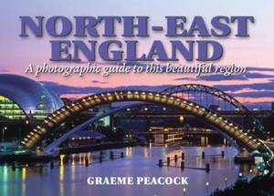 North-East England - A Photographic Guide to This Beautiful Region