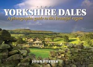 Yorkshire Dales - A Photographic Guide to This Beautiful Region