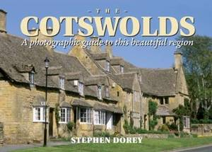 Cotswolds - A Photographic Guide to This Beautiful Region