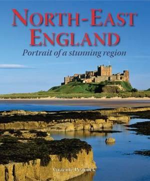 North-East England - Portrait of a Stunning Region