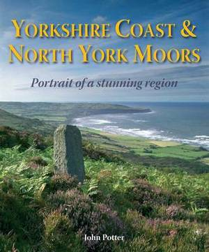 Yorkshire Coast and North York Moors - Portrait of a Stunning Region