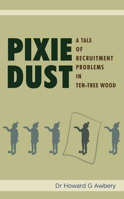 Pixie Dust: A Tale of Recruitment Problems in Ten-Tree Wood