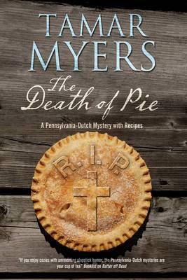 The Death of Pie: A Pennsylvania Dutch Mystery