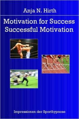 Motivation for Success - Successful Motivation