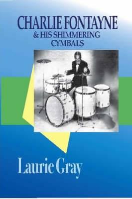 Charlie Fontayne and His Shimmering Cymbals